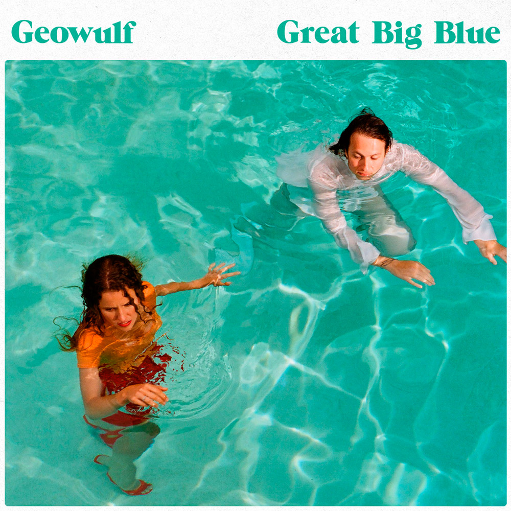 GEOWULF – Great Big Blue